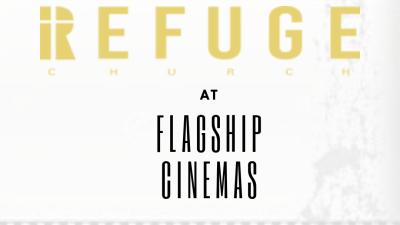 Refuge @ Flagship Now