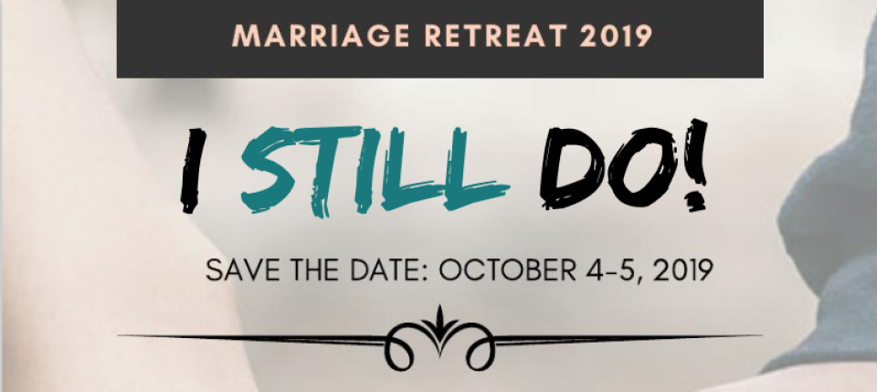 I STILL Do Marriage Retreat 2019